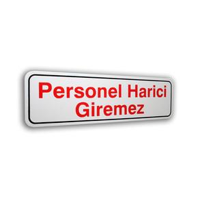 Pass Personel Harici Girilmez Levha