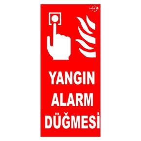 Yangın Alarm Düğmesi Yazılı Fosforlu Uyarı Levhası