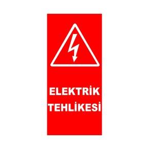 Elektrik Tehlikesi Yazılı Fosforlu Uyarı Levhası