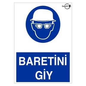 Baretini Giy Yazılı PVC Uyarı İkaz Levhası