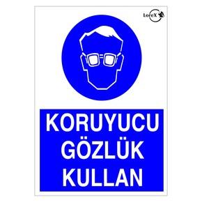 Koruyucu Gözlük Kullan Yazılı PVC Uyarı İkaz Levhası