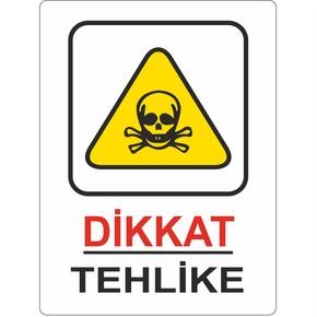 Uyarı Levhası Pvc Dikkat Tehlike